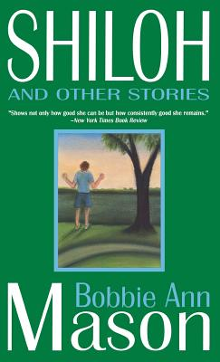 Shiloh and Other Stories - Mason, Bobbie Ann, and Lyon, George Ella (Foreword by)