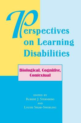 Perspectives on Learning Disabilities: Biological, Cognitive, Contextual - Sternberg, Robert J, PhD (Editor), and Spear-Swerling, Louise (Editor), and Stanovich, Keith E, Professor, PhD (Foreword by)