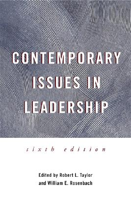 Contemporary Issues in Leadership - Rosenbach, William E (Editor), and Taylor, Robert L (Editor)