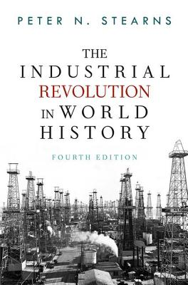 The Industrial Revolution in World History - Stearns, Peter N