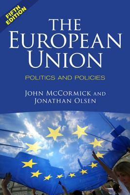 The European Union: Politics and Policies - McCormick, John, and Olsen, Jonathan