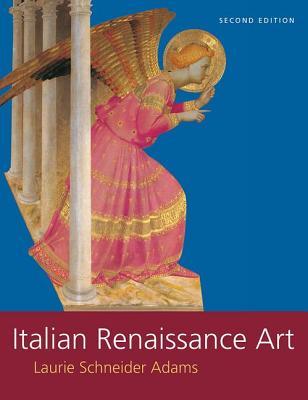 Italian Renaissance Art - Adams, Laurie Schneider