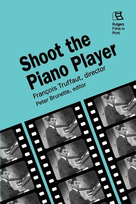 Shoot the Piano Player - Truffaut, Francois (Director), and Brunette, Peter (Editor)