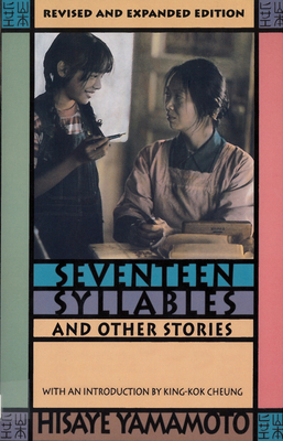Seventeen Syllables and Other Stories: Revised and Expanded Edition, with 4 New Stories. - Yamamoto, Hisaye, and Cheung, King-Kok (Introduction by)