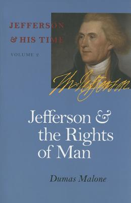 Jefferson and the Rights of Man - Malone, Dumas