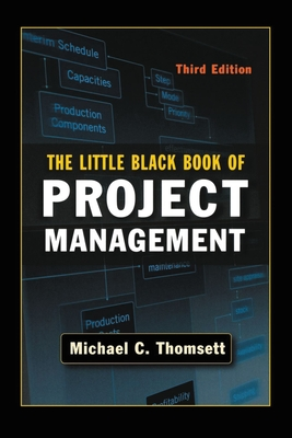 The Little Black Book of Project Management - Thomsett, Michael C