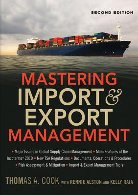 Mastering Import & Export Management - Cook, Thomas A, and Alston, Rennie, and Raia, Kelly