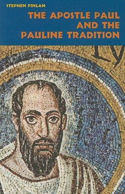 The Apostle Paul and the Pauline Tradition - Finlan, Stephen
