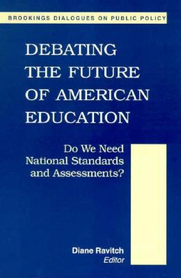Debating the Future of American Education - Ravitch, Diane, Professor (Editor)