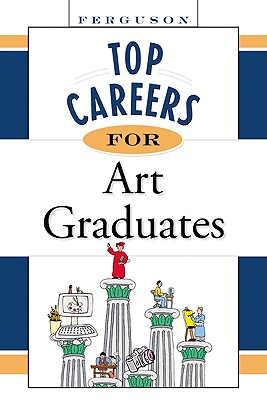 Top Careers for Art Graduates - Facts on File, Inc, and Checkmark Books (Creator)