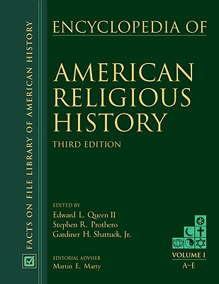 American Religious History - Queen, Edward L. (Editor), and Prothero, Stephen R. (Editor), and Shattuck, Gardiner H. (Editor)