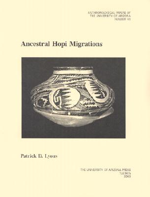 Ancestral Hopi Migrations - Lyons, Patrick D
