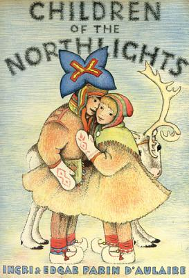 Children of the Northlights - D'Aulaire, Ingri, and D'Aulaire, Edgar Parin