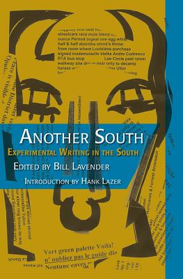 Another South: Experimental Writing in the South - Carr, Kathleen Thormod, and Lavender, Bill (Editor), and Lazer, Hank, Professor (Contributions by)