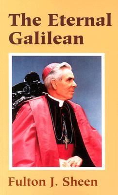 The Eternal Galilean - Sheen, Fulton J