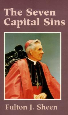 The Seven Capital Sins - Sheen, Fulton J