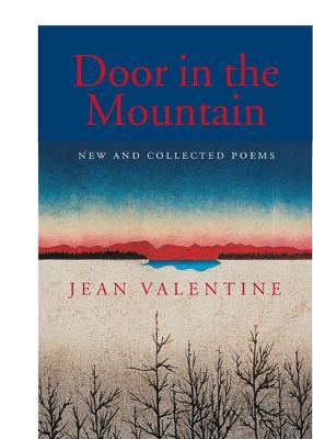 Door in the Mountain: New and Collected Poems, 1965-2003 - Valentine, Jean