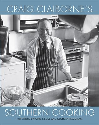 Craig Claiborne's Southern Cooking - Claiborne, Craig, and Edge, John T (Foreword by), and Milam, Georgeanna (Foreword by)