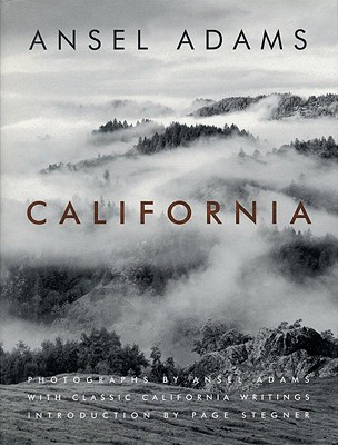 California: With Classic California Writings - Adams, Ansel, and Stillman, Andrea G (Editor), and Stegner, Page (Introduction by)