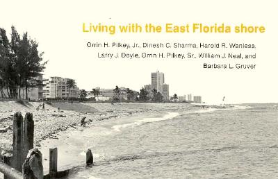 Living with the East Florida Shore - Pilkey, Orrin H., and etc.