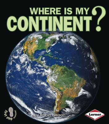 Where Is My Continent? - Nelson, Robin