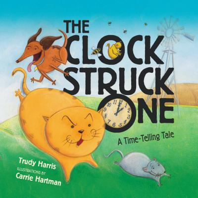 The Clock Struck One: A Time-Telling Tale - Harris, Trudy, RN