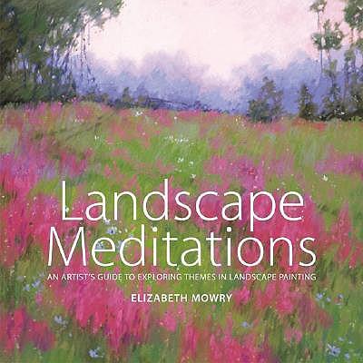 Landscape Meditations - Mowry, Elizabeth