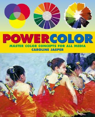 Powercolor: Master Color Concepts for All Media - Jasper, Caroline