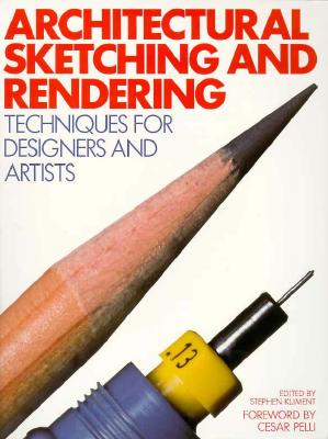 Architectural Sketching and Rendering: Techniques for Designers and Artists - Kliment, Stephen (Editor), and Pelli, Cesar (Foreword by)
