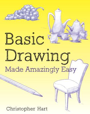 Basic Drawing Made Amazingly Easy - Hart, Christopher
