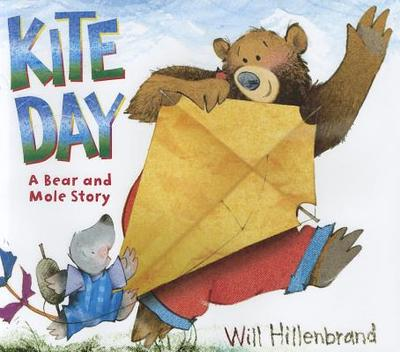 Kite Day: A Bear and Mole Book - Hillenbrand, Will