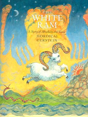 The White Ram: A Story of Abraham and Isaac - Gerstein, Mordicai