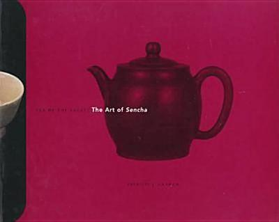 Tea of the Sages: The Art of Sencha - Graham, Patricia J.