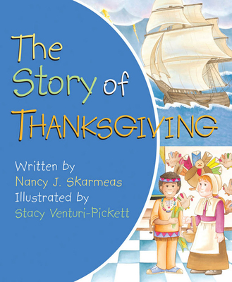 The Story of Thanksgiving - Skarmeas, Nancy J, and Venturi-Pickett, Stacy