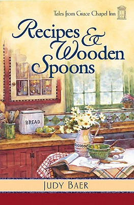 Recipes and Wooden Spoons - Baer, Judy