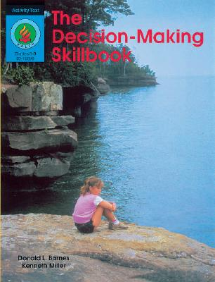 The Decision-Making Skillbrook - Barnes, Donald L, and Miller, Kenneth