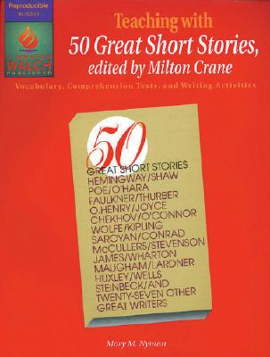 """Teaching with """"50 Great Short Stories: Vocabulary, Comprehension Tests, & Writing Activities - Nyman, Mary M, and Crane, Milton (Editor)"""