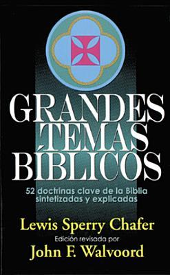 Grandes Temas Biblicos - Walvood, John F, and Chafer, Lewis Sperry (Editor)