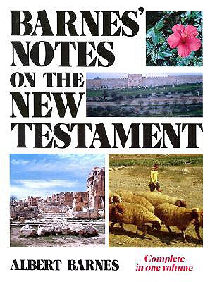 Barnes' Notes on the New Testament - Barnes, Albert