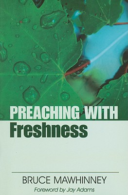 Preaching with Freshness - Mawhinney, Bruce