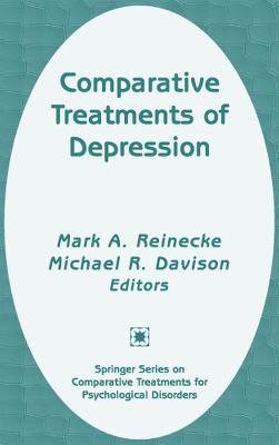 Comparative Treatments of Depression - Reinecke, Mark A, PhD (Editor), and Davison, Michael R, PsyD (Editor)
