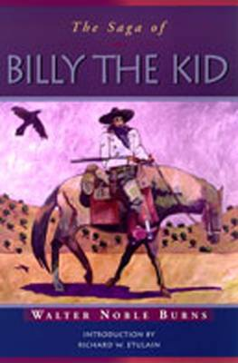 The Saga of Billy the Kid - Burns, Walter Noble, and Etulain, Richard W (Introduction by)