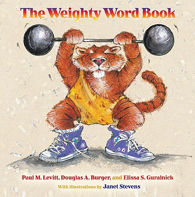 The Weighty Word Book - Levitt, Paul M, and Burger, Douglas A, and Guralnick, Elissa S
