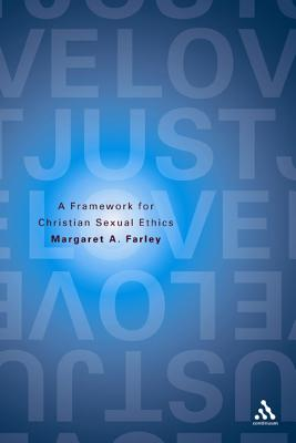 Just Love: A Framework for Christian Sexual Ethics - Farley, Margaret A
