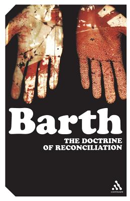 The Doctrine of Reconciliation: The Subject-Matter and Problems of the Doctrine of of Reco - Barth, Karl