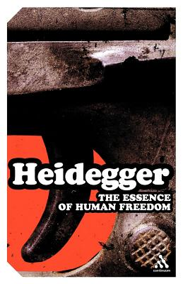 The Essence of Human Freedom: An Introduction to Philosophy - Heidegger, Martin, and Sadler, Ted (Translated by)