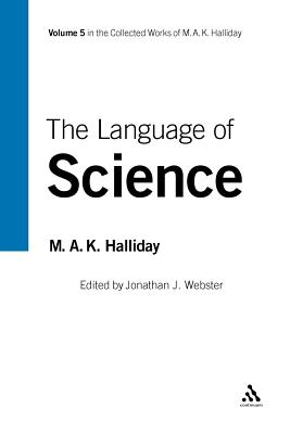 The Language of Science - Halliday, Michael A K, and Webster, Jonathan J (Editor)