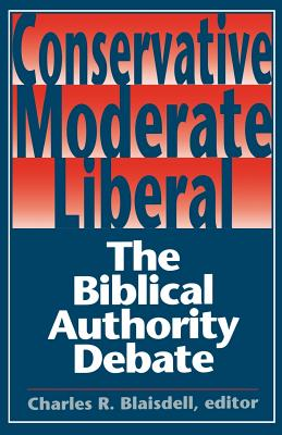 Conservative Moderate Liberal - Blaisdell, Charles R (Editor)