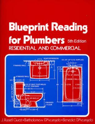 Blueprint Reading for Plumbers in Residential & Commercial - Darcangelo, Bartholomew, and Guest, J Russell, and D'Arcangelo, Benedict