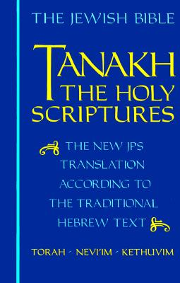 Tanakh-TK: The Holy Scriptures, the New JPS Translation According to the Traditional Hebrew Text - Jewish Publication Society of America